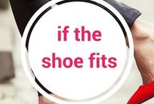 Shoe Lover / If the shoe fits - it's fate right?