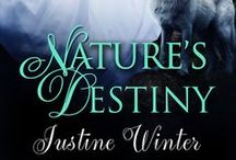 Nature's Destiny / by Justine Winter