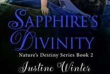 Sapphire's Divinity / Book #2 in the Nature's Destiny Series / by Justine Winter