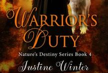 Warrior's Duty / Book #4 in the Nature's Destiny series. / by Justine Winter