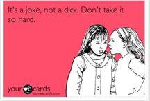 makes me laugh / funny, postcards, quotes, etc...
