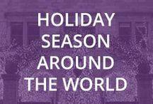 Holiday Season Around The World / The sights and servings of the holiday season around the globe.