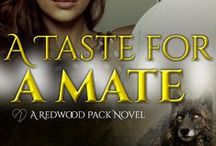 A Taste for a Mate / A Taste for a Mate Redwood Pack 2 Jasper Jamenson's only responsibility to being the Beta of the Redwood Pack, second son of the Alpha, is to protect the Pack from themselves and the human world. After a century of selfless service, his brother's new found mating forced him into taking a good look into his life. He isn't sure he wants a mate, but fate may have other ideas.  Willow Delton is a skinny, bakery owner – the type most woman love to hate. Being without family, she finds herself