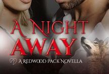 A Night Away / A Night Away – Redwood Pack Book 3.5 -Now Available      Kade Jamenson has been mated to Melanie for almost two years. They've been through mating circles, battles, loss, misunderstandings, and finally, the birth of their son, Finn. The world is in turmoil around them as the Redwoods engage in war with the Centrals. But for Kade and Melanie, the turmoil is also happening at home. The responsibility of a restless baby and their Pack has taken a toll and they need a break...a night away
