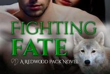 Fighting Fate / In this final installment of the Redwood Pack, unimaginable tragedy strikes, and the two wolves who have fought the longest for their independence now face the uncertainty of fate and the epic battle that could end the war… and their lives.