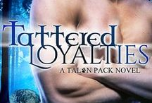 Tattered Loyalties / Talon Pack Book 1 / Redwood Pack Book 8 Coming February 17th, 2015