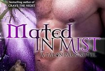 Mated in Mist / Talon Pack Book 3 Coming Feb 2016 http://carrieannryan.com/mated-in-mist/
