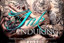 Ink Enduring / It will take more than sizzling chemistry and a heat that never dies for the three of them to overcome their pasts. And when someone from the outside wants to stand in their way, it's not only their hearts on the line…but also their lives.