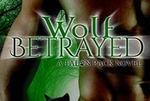 Wolf Betrayed / The Talon Pack continues with the daughter of a traitor, the man who can never be her lover, and another man she should never want…her enemy.  The war isn't coming, it's here, and the Talon Pack will have to rely on three souls who know they aren't what each other wants—but exactly what they need—to win.