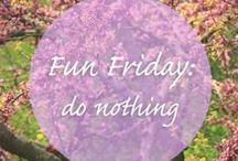 Fun Friday / Fun things to do on Friday!