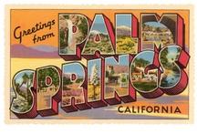 Palm Springs / by Karen Littlejohn