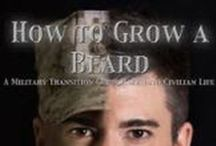 How To Grow A Beard: A Military Transition Guide Back Into Civilian Life / How To Grow A Beard: A Military Transition Guide Back Into Civilian Life  www.HowToGrowABeardBook.com  Author: Robert Graves