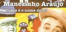 MANEZINHO ARAUJO / Cantor de embolada, pintor naif, compositor, poeta nordestino no Rio dos 50 e 60.