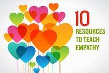 Teach Empathy to Children / Resources on how to instill empathy in your children.