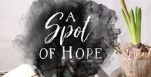 A Spot of Hope Quotes / #ChristianHope #Hope #Faith #PositiveQuotes