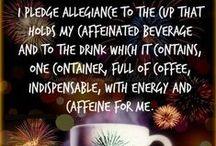 I NEED COFFEE!!!!!! / by Shirley Zuroff