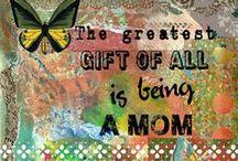Mom said... / by Carla Biggs