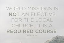 "Missions / ""Go therefore and make disciples of all nations"" Matthew 28:19"