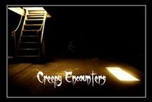 Creepy Encounters    / Is it Real?? / by Lasheeda Streeks