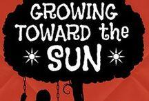 Growing toward the Sun / A middle grade novel, still in progress...
