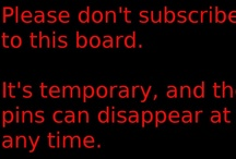 aaaToSort-MightBeUsefulLater / Please don't subscribe to this board. It's temporary, and the pins can disappear at any time. / by Wulf Gar