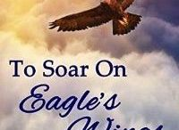 To Soar on Eagles Wings (A Snowy Range Chronicle) / A young schoolteacher battles to find peace with the help of the local game warden in the midst of a Spring Break crime wave. This is the first book in the Snowy Range Chronicles.