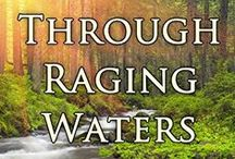 Through Raging Waters - A Snowy Range Chronicle / If Mother Nature has her way, Timber Springs will never be the same. (This is the second book in the Snowy Range Chronicles.)