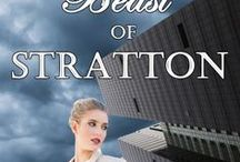 Beast of Stratton / He appears a beast, she sees the man. Architect Aimee Hart, determined to locate her father, infiltrates Miles Stratton's engineering firm as a secretary. Her presence wrenches the shaggy, wounded warrior from his penthouse, and the quest begins.