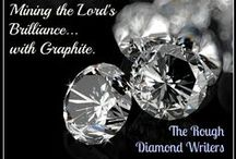 The Rough Diamond Writers / A Group of Christian Writers...we're rough on the outside but the Lord shines as bright as a diamond...through us. Take a look at the work He's doing in our work and lives.