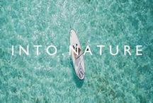 I N T O . N A T U R E / Explore the world and enjoy the true beauty of our planet. Treat it well so the next generation will be able to enjoy it too.