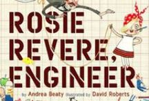 Rosie Revere, Engineer / Great engineering activities and information for kids of all ages!  / by NIU STEAM Works
