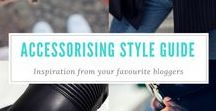 HOW TO: Accessorise / A board of inspiration and tips on how to accessorise featuring our favourite bloggers.