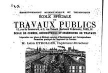 Histoire de l'ESTP / Ecole Spéciale des Travaux Publics, du Bâtiment et de l'Industrie fondée en 1891 par Léon Eyrolles