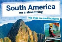 South America Travel Inspiration & Tips / Top Places and experiences to have in South America.