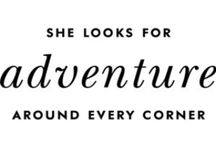 Adventures / Be~alive! Get out there...  Dream. Explore. Discover.
