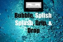 .........BUBBLE, SPLISH, SPLASH,DRIP AND DROP......by L AND G GIFTS AND GOODIES-ONES STOP GIFT SHOP. / EVERYTHING BUBBLE, SPLASH, DRIP AND DROP.........THINGS THAT MAKE A STATEMENT....DRAW THE EYE.... FOLLOW TO BE INVITED........ BE MINDFUL OF POSTS.......THANKS FOR CONTRIBUTING... NO SPAM, NO NUDITY, NO SALE ITEMS!!!!!!-VIOLATORS WILL BE REMOVED AS WILL INADEQUATE OR INAPPROPRIATE PINS....