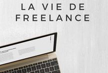 « La Vie de Freelance » / Le quotidien de la vie d'indépendante à besoin de toutes ces ressources formidables