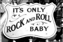 ~ROCK AND ROLL~ / It's Rock & Roll, Baby! / by Gracie Lynn