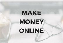 Make money online / Tips on how to make money online: bloggers, entrepreneurs, business, affiliate marketing, online course...