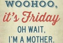 Friday Fun / Great sayings for a Friday