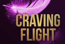 Craving Flight / Craving Flight is a novella for the goodreads' BDSM group's Bring Out Your Kink writing event. September 2015.
