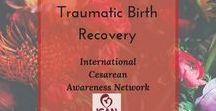Traumatic Birth Recovery / Information and affirmations to aid in healing from a traumatic birth