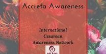 Accreta Awareness / October is ICAN's Accreta Awareness Month! Learn about placental issues that effect pregnancy and birth.