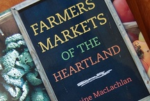 My book - Farmers' Markets of the Heartland / I traveled in my sporty roadster to eight Midwestern states to scout farmer's markets, visit farmers and taste their food.  Published by University of Illinois Press. / by Janine MacLachlan | Rustic Kitchen
