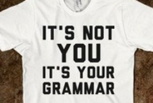 Fun With Grammar / Grammar Nazi strikes again! Fun grammar mistakes, comments and fixes. All puns intended!