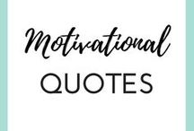 MOTIVATIONAL QUOTES / We all need a little pick-me-up from time to time. Sometimes it's coffee, other times is inspirational and motivational quotes. Here is a collection of quotes and sayins to inspire, encourgage  and motivate the hell out of you!