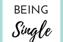 BEING SINGLE / Who says that being single is a bad thing? Rock your single life with these tips on how to be single in the 21 century and own it!