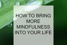 MINDFULNESS / mindfulness, mindset, inner-peace, mindful living, meditation, happiness, positivity, stress-reduction