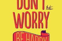 ♥ Don't worry be happy ♥