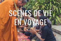 Scènes de vie / Voyager et capter des scènes de vie : rencontrer, côtoyer de nouvelles cultures et nouvelles façons de vivre et de penser... l'essence même des voyages !